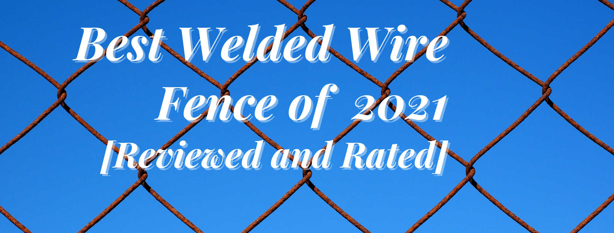 best welded wire fence