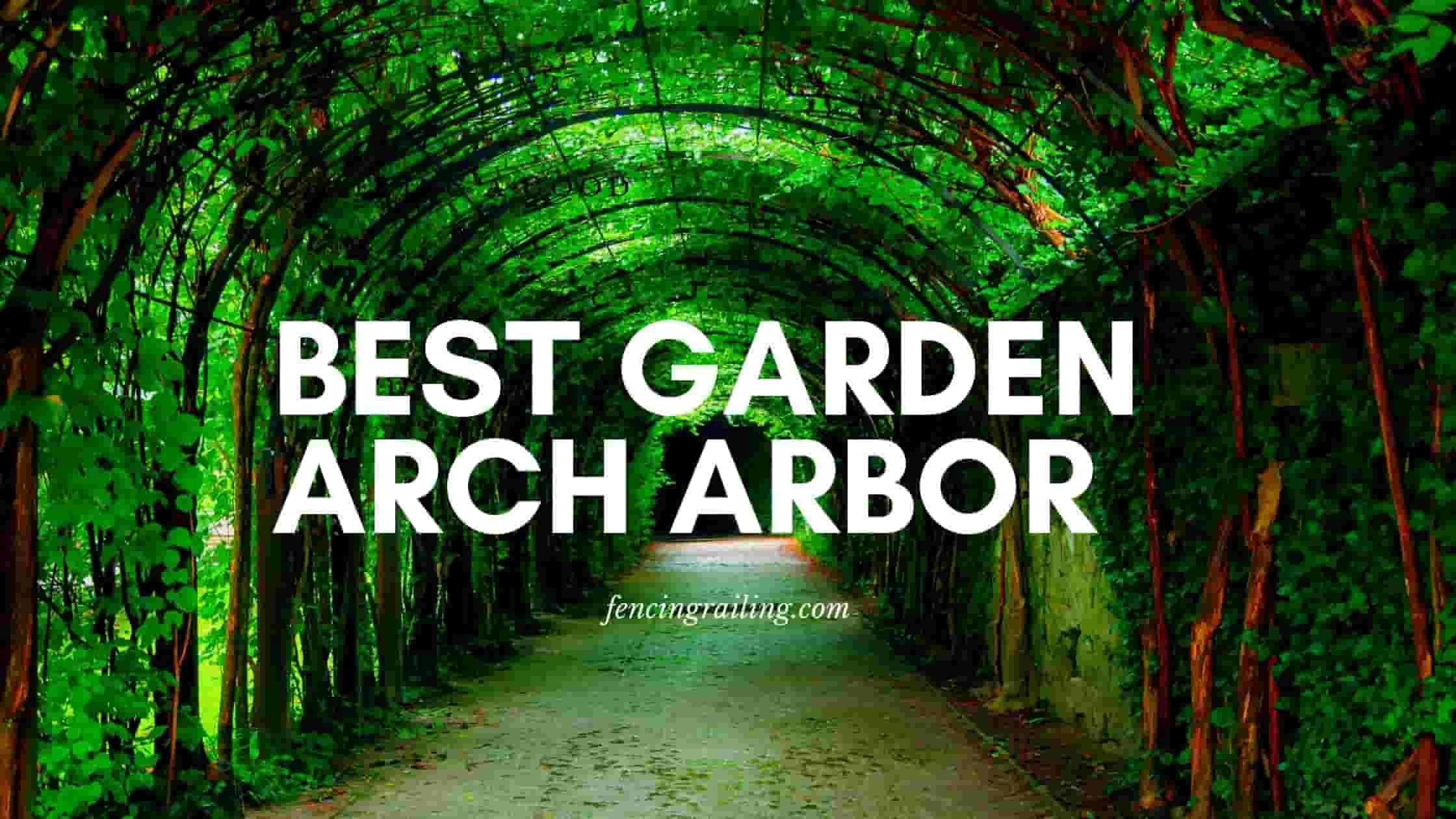 Best Garden Arch Arbor