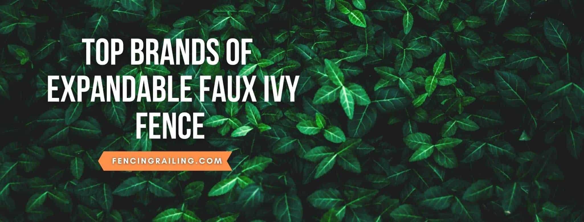 Expandable faux ivy fence